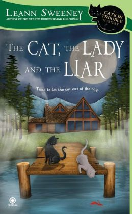 The Cat, the Lady and the Liar (Cats in Trouble Series #3)