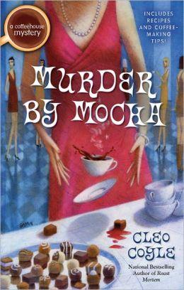 Murder by Mocha (Coffeehouse Mystery Series #10)