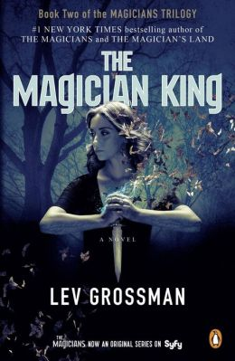 the magician king magicians series 2 by lev grossman 9781101535530 nook book ebook. Black Bedroom Furniture Sets. Home Design Ideas