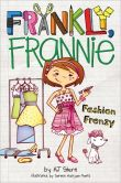 Book Cover Image. Title: Fashion Frenzy (Frankly, Frannie Series), Author: A. J. Stern