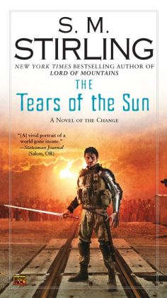 The Tears of the Sun (Emberverse Series #8)
