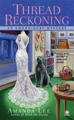 Thread Reckoning (Embroidery Mystery Series #3)