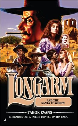 Longarm and the Santa Fe Widow (Longarm Series #395)