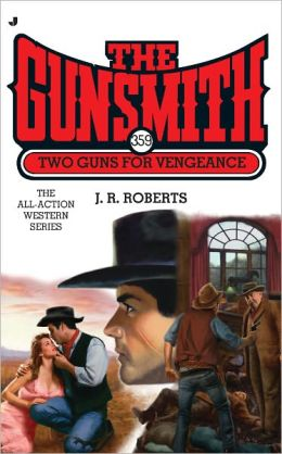 The Gunsmith #359: Two Guns for Vengeance