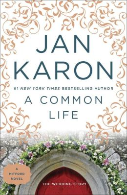 A Common Life: The Wedding Story (Mitford Series #6)