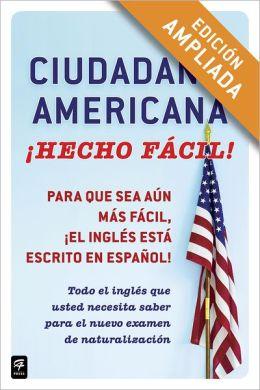 Ciudadania Americana Hecho fácil! (Enhanced Edition)