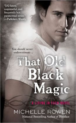That Old Black Magic (Living in Eden Series #3)