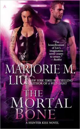 The Mortal Bone (Hunter Kiss Series #4)