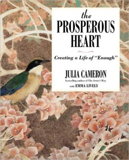 The Prosperous Heart: Creating a Life of