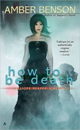 How to be Death (Calliope Reaper-Jones Series #4)