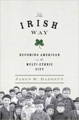 The Irish Way: Becoming American in the Multiethnic City