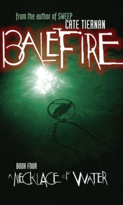 A Necklace of Water (Balefire Series #4)