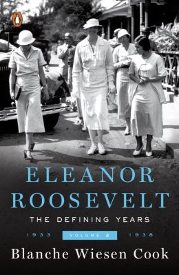 Eleanor Roosevelt: Volume II, The Defining Years, 1933-1938