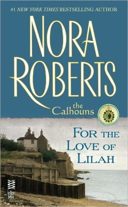 For the Love of Lilah (Calhoun Women Series #3)