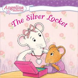 The Silver Locket (Angelina Ballerina Series)