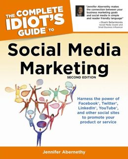 The Complete Idiot's Guide to Social Media Marketing, 2nd Edition