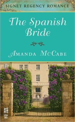 The Spanish Bride: Signet Regency Romance (InterMix)