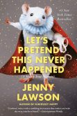 Jenny Lawson - Let's Pretend This Never Happened (A Mostly True Memoir)