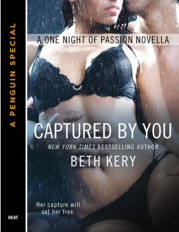 Captured By You: A One Night of Passion Novella