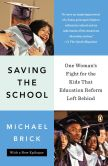 Michael Brick - Saving the School: The True Story of a Principal, a Teacher, a Coach, a Bunch of Kids and a Year in the Crosshairs of Education Reform