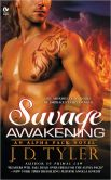 Book Cover Image. Title: Savage Awakening (Alpha Pack Series #2), Author: J. D. Tyler