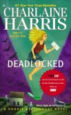 Book Cover Image. Title: Deadlocked (Sookie Stackhouse / Southern Vampire Series #12), Author: Charlaine Harris