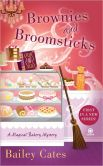Book Cover Image. Title: Brownies and Broomsticks (Magical Bakery Series #1), Author: Bailey Cates