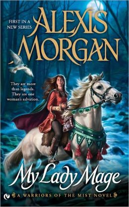 My Lady Mage (Warriors of the Mist Series #1)