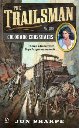 Colorado Crosshairs (Trailsman Series #368)