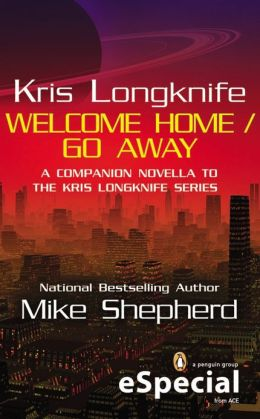 Welcome Home/Go Away (Kris Longknife Series)