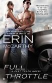 Book Cover Image. Title: Full Throttle (Fast Track Series), Author: Erin McCarthy