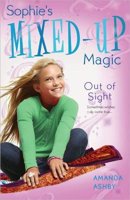 Sophie's Mixed-Up Magic: Out of Sight: Book 3