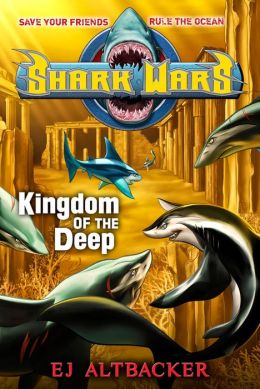 Kingdom of the Deep (Shark Wars Series #4)