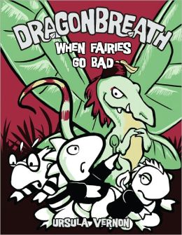 When Fairies Go Bad (Dragonbreath Series #7)