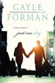 Book Cover Image. Title: Just One Day, Author: Gayle Forman