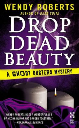 Drop Dead Beauty (Ghost Dusters Mystery Series #5)