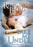 Book Cover Image. Title: Take Me Under, Author: Rhyannon Byrd
