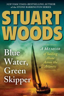 Blue Water, Green Skipper: A Memoir of Sailing Alone Across the Atlantic