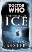 Book Cover Image. Title: Doctor Who:  The Wheel of Ice, Author: Stephen Baxter