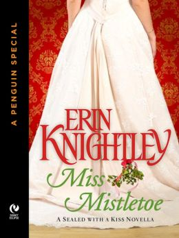 Miss Mistletoe: A Sealed With A Kiss Novella (A Penguin Special from SignetEclipse)