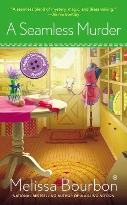 A Seamless Murder: A Magical Dressmaking Mystery