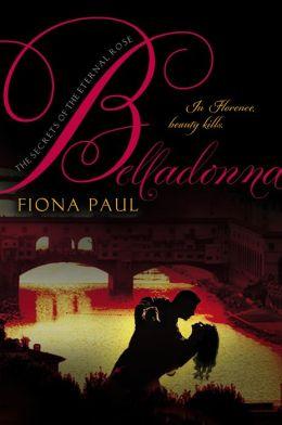 Belladonna (Secrets of the Eternal Rose Series #2)