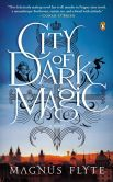 Book Cover Image. Title: City of Dark Magic:  A Novel, Author: Magnus Flyte