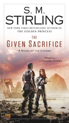 The Given Sacrifice (Emberverse Series #10)