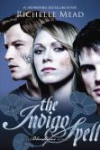 Book Cover Image. Title: The Indigo Spell (Richelle Mead's Bloodlines Series #3), Author: Richelle Mead