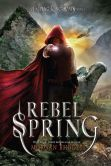 Book Cover Image. Title: Rebel Spring (Falling Kingdoms Series #2), Author: Morgan Rhodes