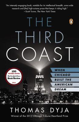 The Third Coast: When Chicago Built the American Dream
