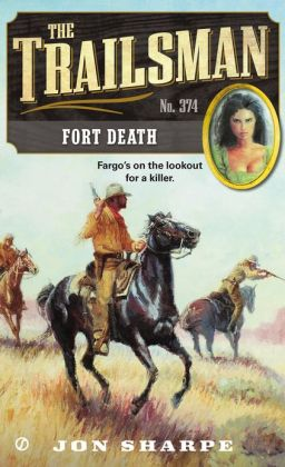 Fort Death (Trailsman Series #374)