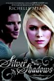 Book Cover Image. Title: Silver Shadows:  A Bloodlines Novel, Author: Richelle Mead