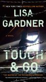 Book Cover Image. Title: Touch and Go, Author: Lisa Gardner
